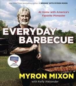 Myron Mixon's everyday BBQ